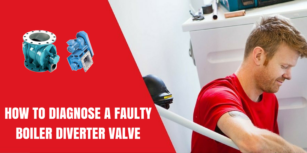how-to-diagnose-a-faulty-boiler-diverter-valve